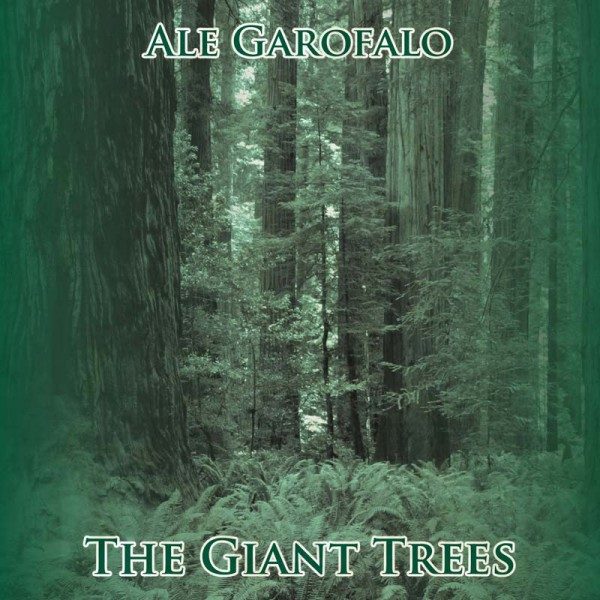 Ale Garofalo: The Giant Trees