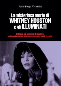 """Paolo Foppa Vicenzini: """"La misteriosa morte di Whitney Houston e gli Illuminati"""""""