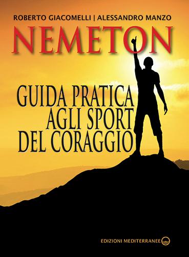 NEMETON. GUIDA PRATICA AGLI SPORT DI CORAGGIO